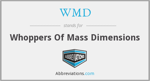 WMD - Whoppers Of Mass Dimensions
