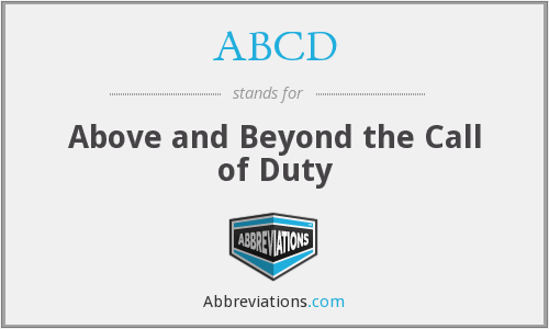 ABCD - Above and Beyond the Call of Duty