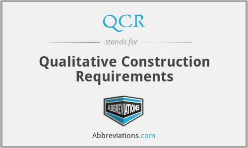 QCR - Qualitative Construction Requirements