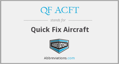 QF ACFT - Quick Fix Aircraft