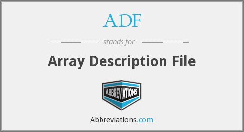 ADF - Array Description File