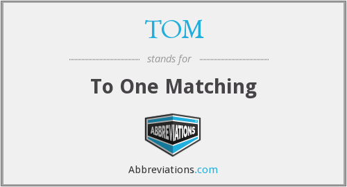 TOM - To One Matching