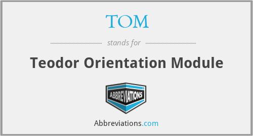 TOM - Teodor Orientation Module