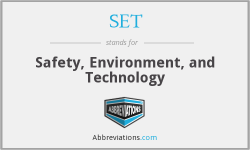 SET - Safety, Environment, and Technology