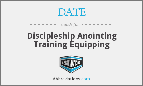 DATE - Discipleship Anointing Training Equipping