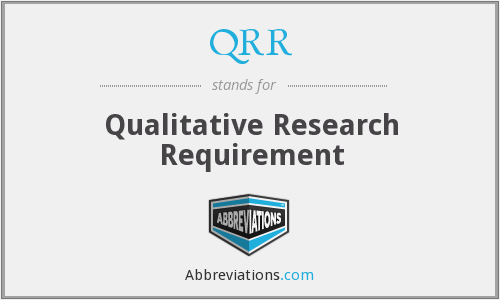 QRR - Qualitative Research Requirement