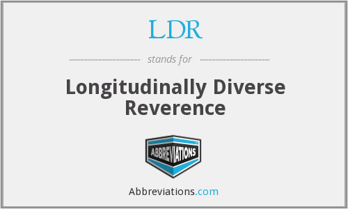 LDR - Longitudinally Diverse Reverence