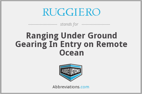 RUGGIERO - Ranging Under Ground Gearing In Entry on Remote Ocean