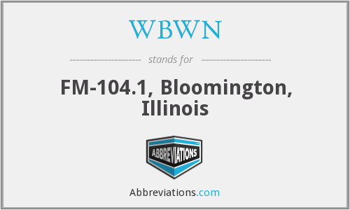 WBWN - FM-104.1, Bloomington, Illinois