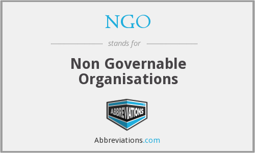 NGO - Non Governable Organisations