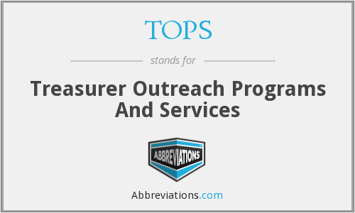 TOPS - Treasurer Outreach Programs And Services