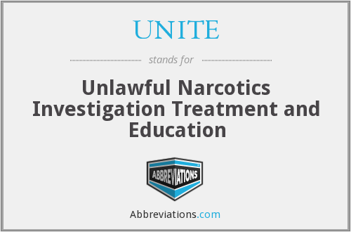UNITE - Unlawful Narcotics Investigation Treatment and Education