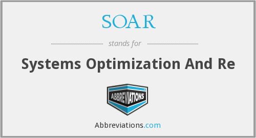 SOAR - Systems Optimization And Re