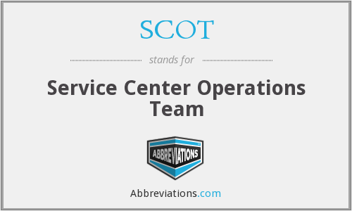SCOT - Service Center Operations Team