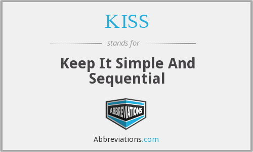 KISS - Keep It Simple And Sequential