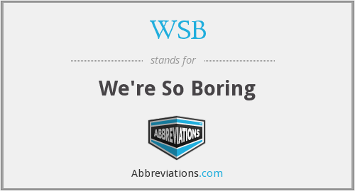 WSB - We're So Boring