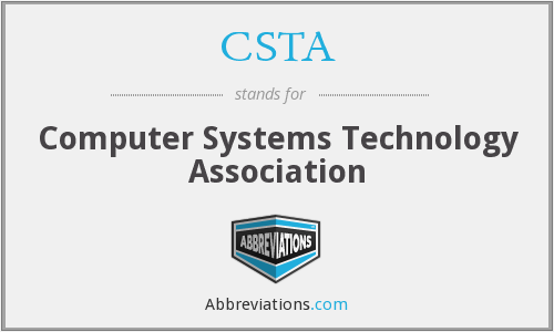 CSTA - Computer Systems Technology Association