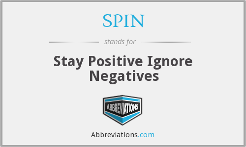 SPIN - Stay Positive Ignore Negatives