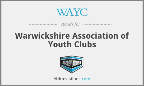 WAYC - Warwickshire Association of Youth Clubs