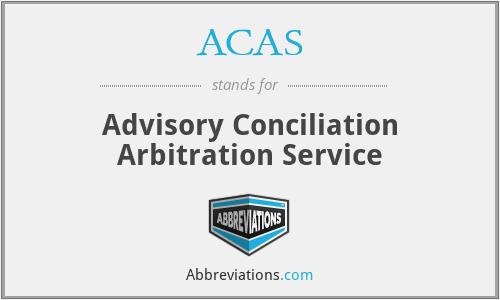 ACAS - Advisory Conciliation Arbitration Service