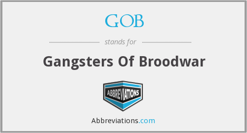 GOB - Gangsters Of Broodwar