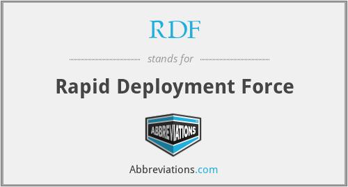 RDF - Rapid Deployment Force