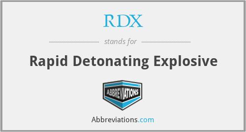 RDX - Rapid Detonating Explosive