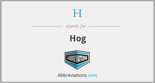 H - Hog