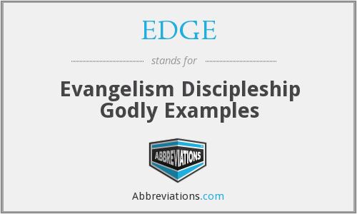 EDGE - Evangelism Discipleship Godly Examples
