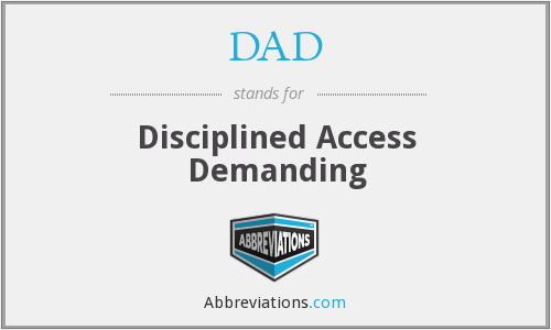 DAD - Disciplined Access Demanding