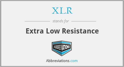XLR - Extra Low Resistance