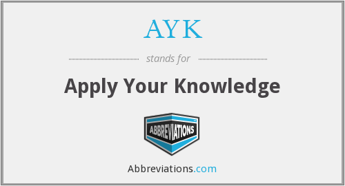 AYK - Apply Your Knowledge