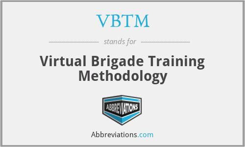 VBTM - Virtual Brigade Training Methodology