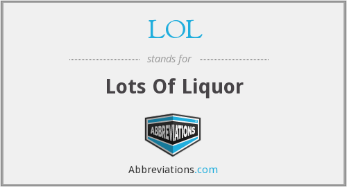 LOL - Lots Of Liquor