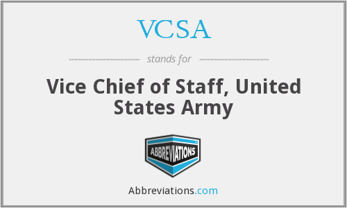 VCSA - Vice Chief of Staff, United States Army