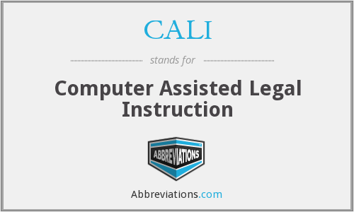 CALI - Computer Assisted Legal Instruction