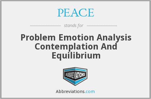 PEACE - Problem Emotion Analysis Contemplation And Equilibrium
