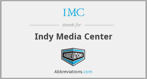 IMC - Indy Media Center