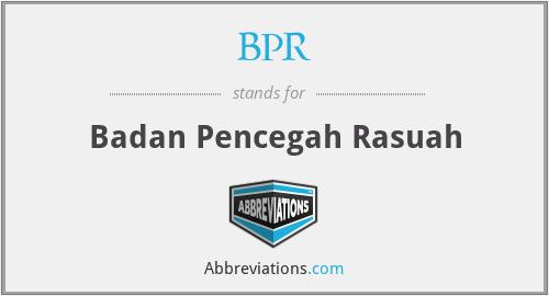 BPR - Badan Pencegah Rasuah