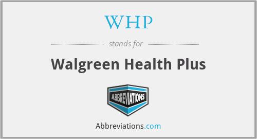 WHP - Walgreen Health Plus