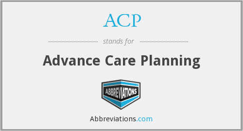 ACP - Advance Care Planning