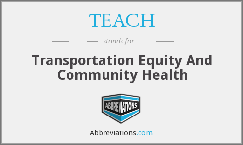 TEACH - Transportation Equity And Community Health