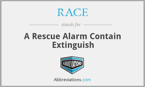 RACE - A Rescue Alarm Contain Extinguish