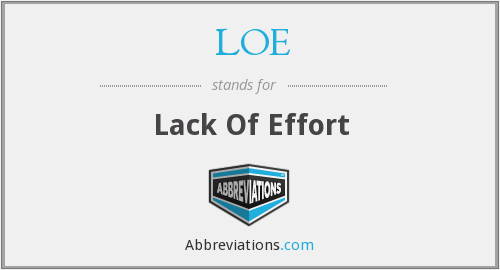 LOE - Lack Of Effort