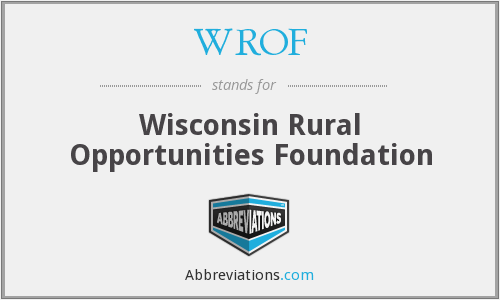WROF - Wisconsin Rural Opportunities Foundation