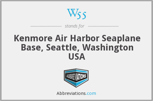 W55 - Kenmore Air Harbor Seaplane Base, Seattle, Washington USA