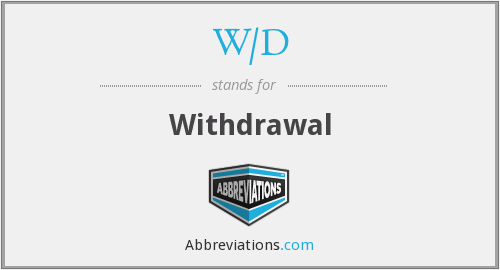 What is the abbreviation for withdrawal?