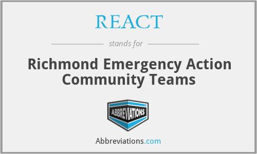REACT - Richmond Emergency Action Community Teams