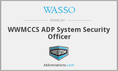 WASSO - WWMCCS ADP System Security Officer