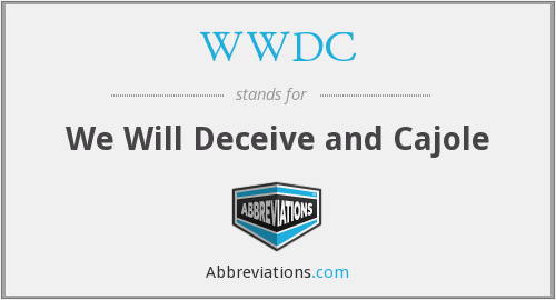 WWDC - We Will Deceive And Cajole